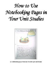 How to Use Notebooking Pages in Your Own Unit Studies Free E-book Cover
